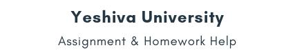 Yeshiva University Assignment &Homework Help